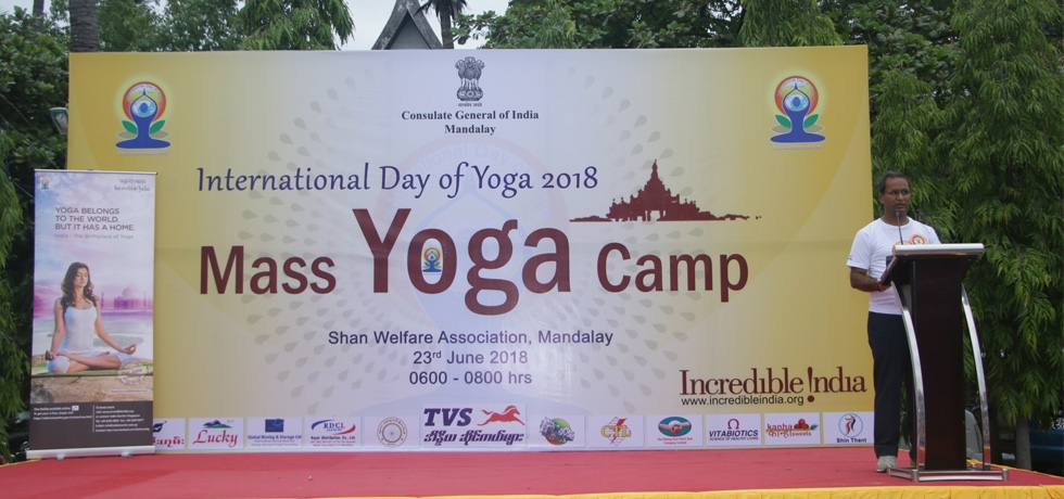 Welcome Address by H.E. Nandan Singh Bhaisora, Consul General of India, Mandalay on the occasion of 4th International Day of Yoga in  Mandalay