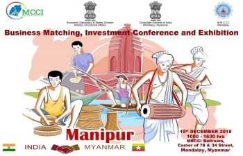 Business Matching, Investment Conference and Exhibition at MRCCI Mandalay on 19th January, 2018